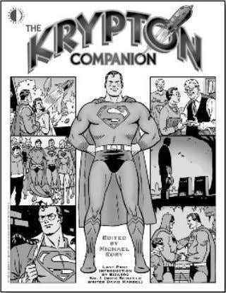 their celebrity artists! (280-page trade paperback) $34.95 KRYPTON COMPANION Unlocks the secrets of Superman's Silver