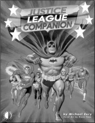 reinvention of the 1970s! (224-page trade paperback) $26.95 JUSTICE LEAGUE COMPANION Examines the Silver Age JLA,