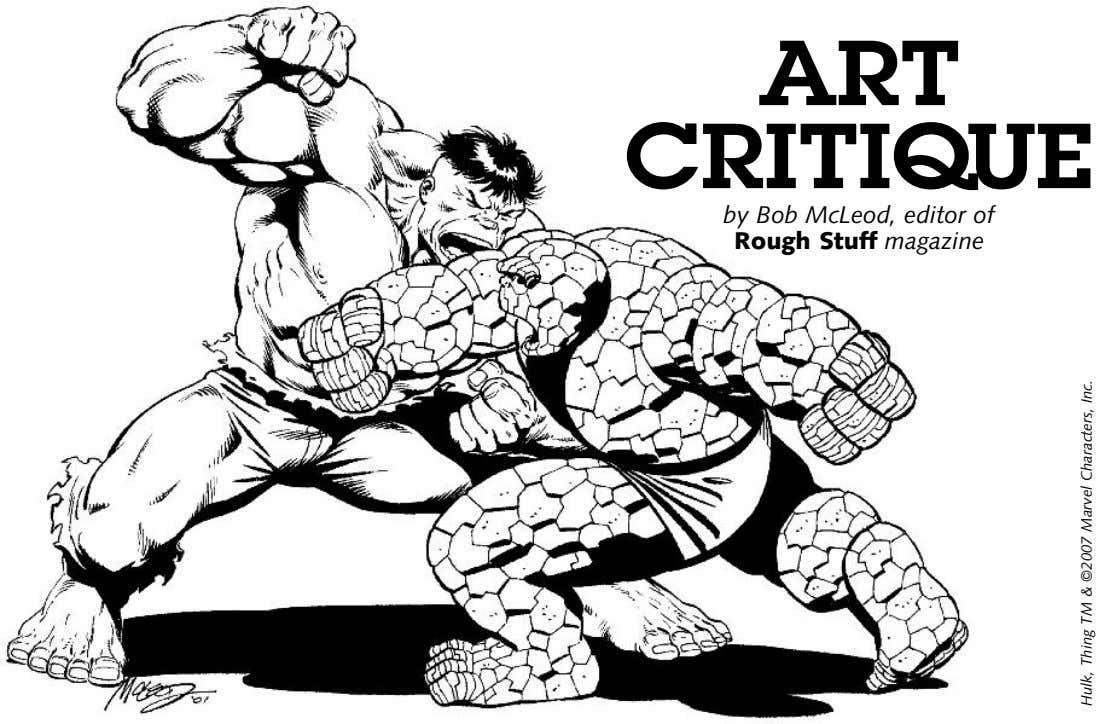ART CRITIQUE by Bob McLeod, editor of Rough Stuff magazine Hulk, Thing TM & ©2007