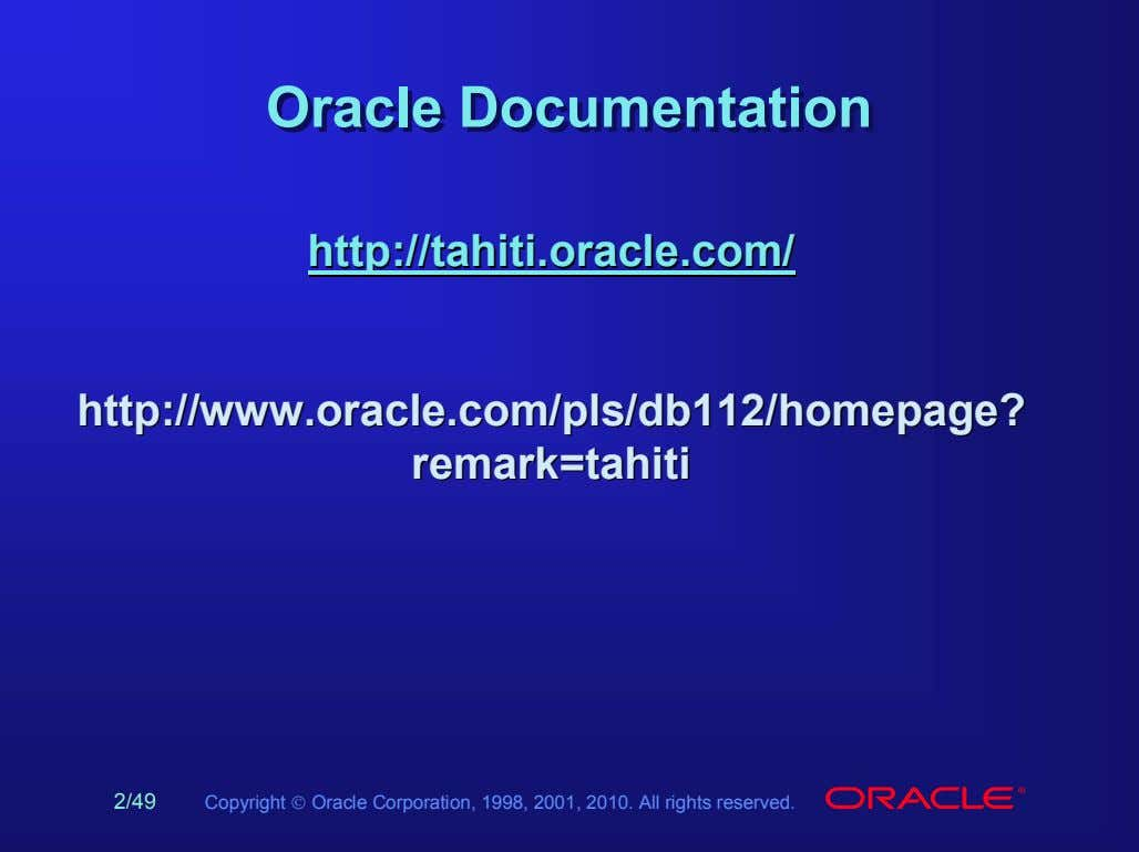 OracleOracle DocumentationDocumentation http://tahiti.oracle.com/http://tahiti.oracle.com/