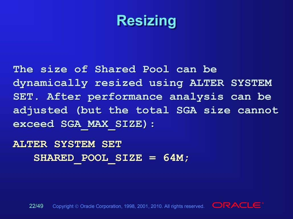 ResizingResizing TheThe sizesize ofof SharedShared PoolPool cancan bebe dynamicallydynamically resizedresized usingusing