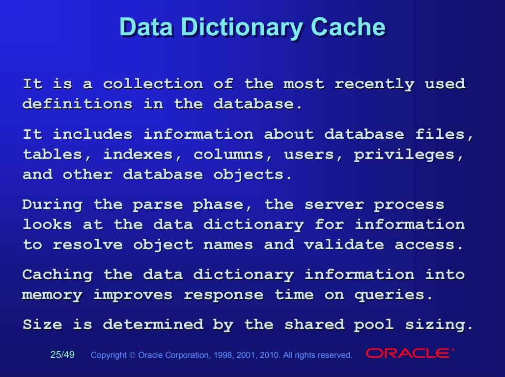 DataData DictionaryDictionary CacheCache ItIt isis aa collectioncollection ofof thethe mostmost recentlyrecently usedused
