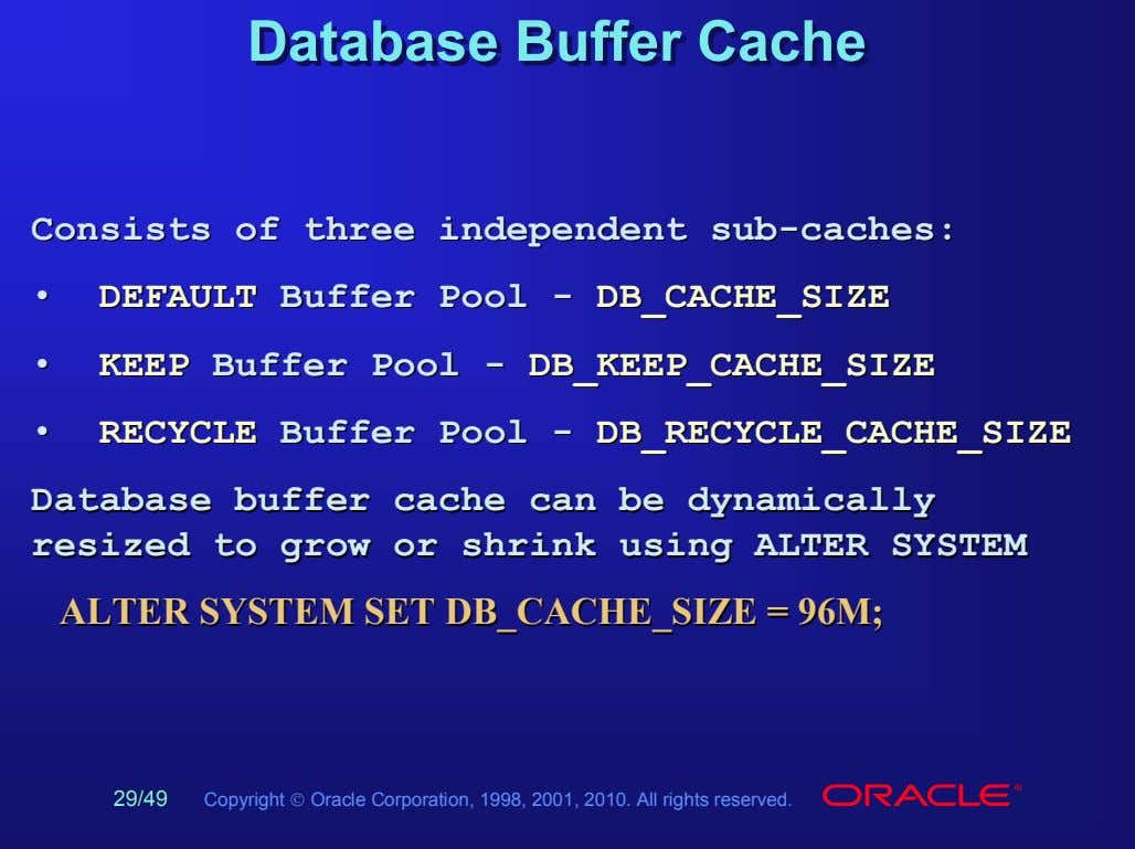 DatabaseDatabase BufferBuffer CacheCache ConsistsConsists ofof threethree independentindependent subsub--cachescaches::