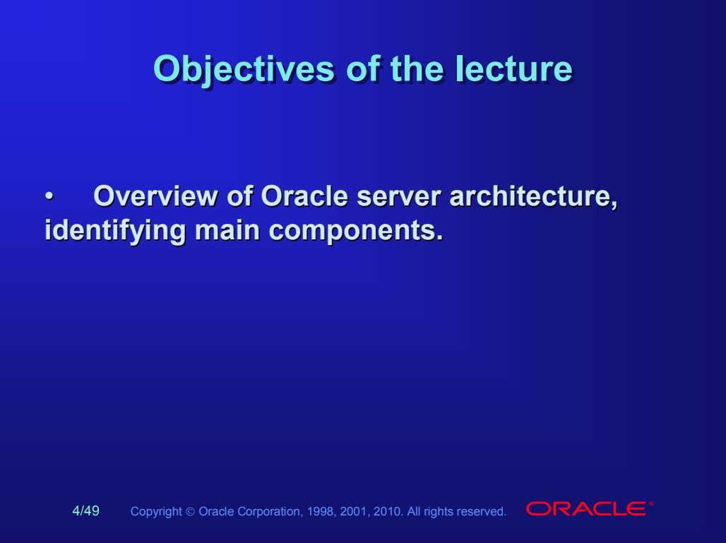ObjectivesObjectives ofof thethe lecturelecture •• OverviewOverview ofof OracleOracle serverserver