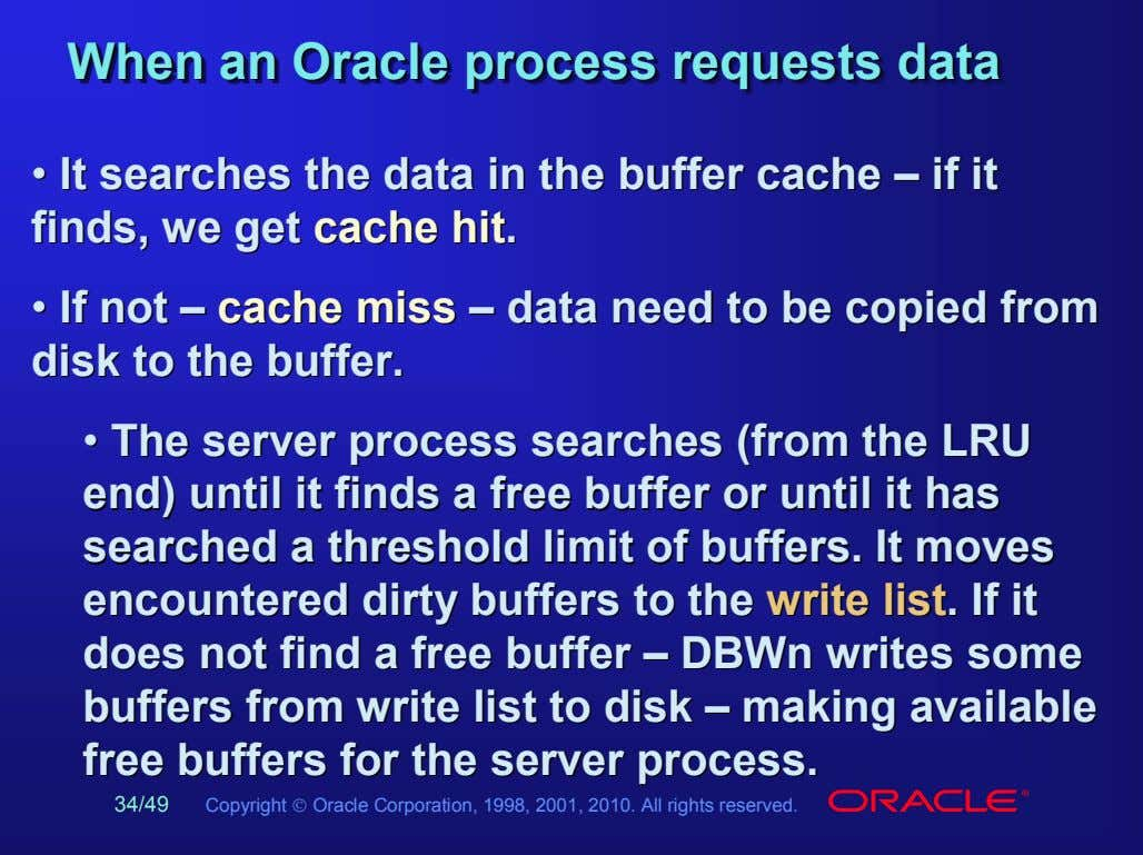 WhenWhenWhen ananan OracleOracleOracle processprocessprocess requestsrequestsrequests datadatadata •• ItIt