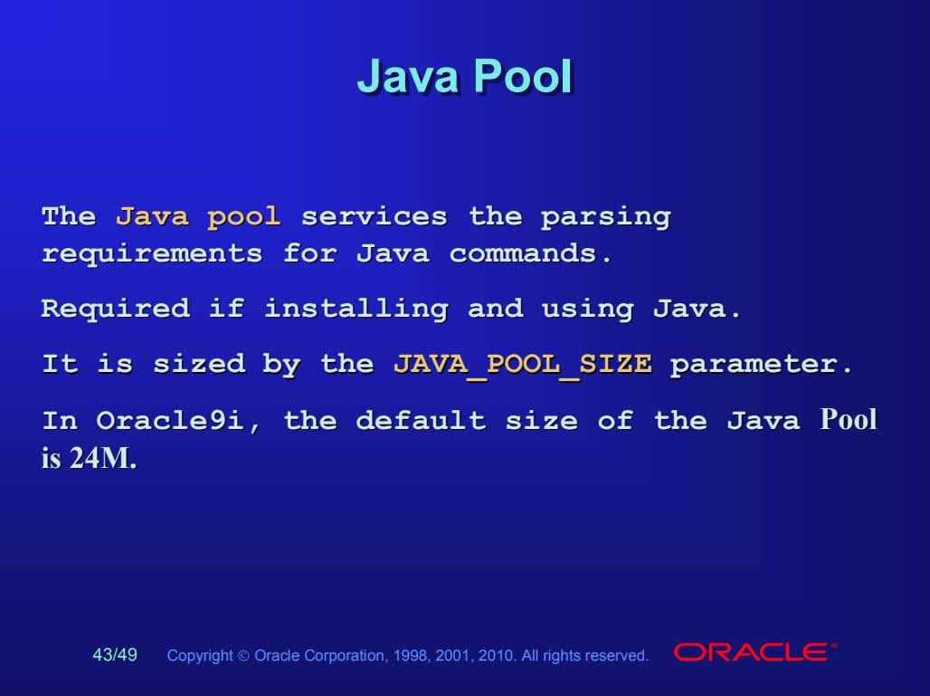 JavaJava PoolPool TheThe JavaJava poolpool servicesservices thethe parsingparsing requirementsrequirements forfor