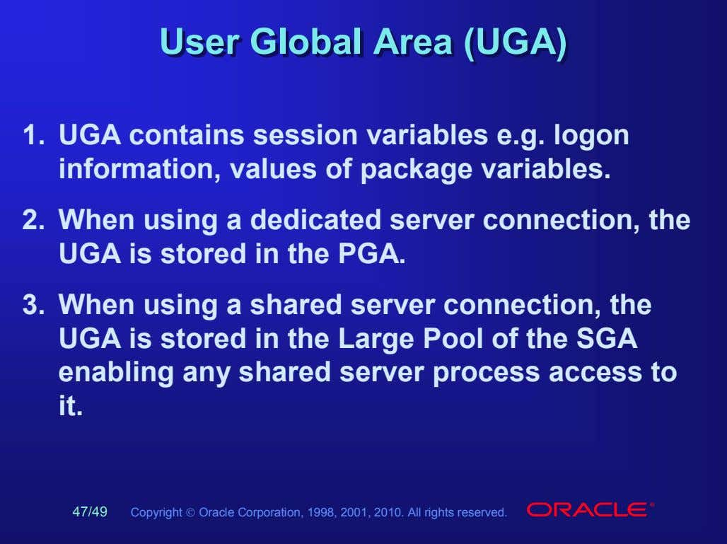 UserUser GlobalGlobal AreaArea (UGA)(UGA) 1. UGA contains session variables e.g. logon information, values of package