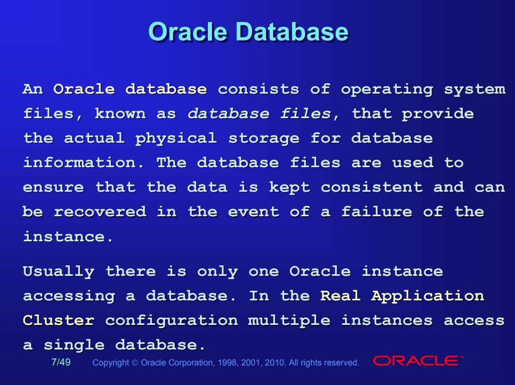 OracleOracle DDatabaseatabase AnAn OracleOracle databasedatabase consistsconsists ofof operatingoperating systemsystem