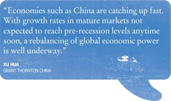 """Economies such as China are catching up fast. With growth rates in mature markets not"