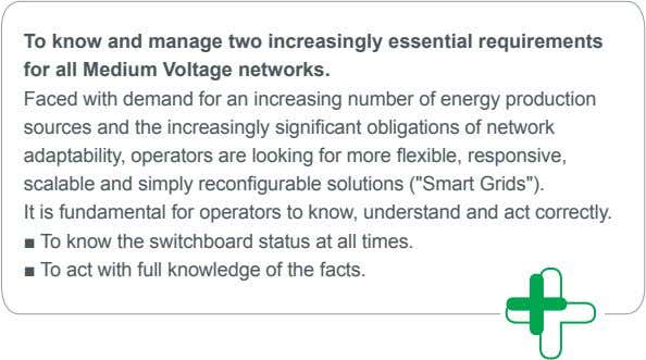 To know and manage two increasingly essential requirements for all Medium Voltage networks. Faced with