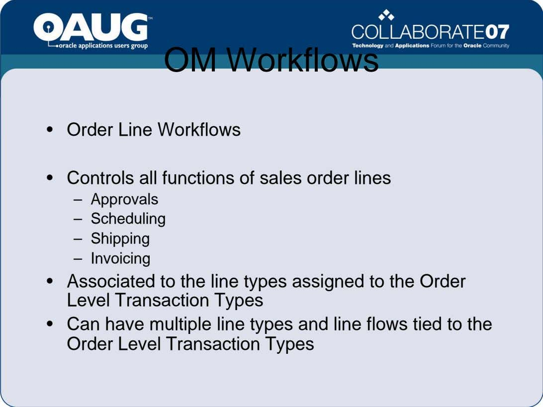 OM Workflows • Order Line Workflows • Controls all functions of sales order lines –