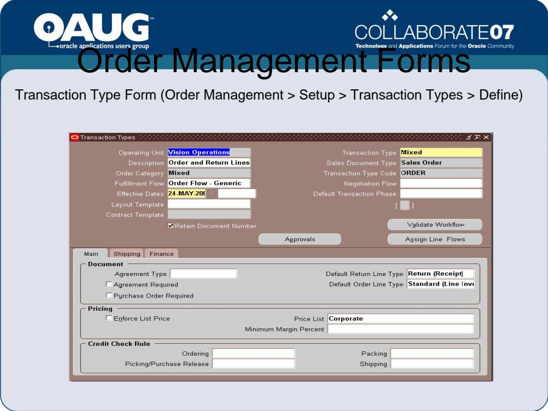 Order Management Forms Transaction Type Form (Order Management > Setup > Transaction Types > Define)