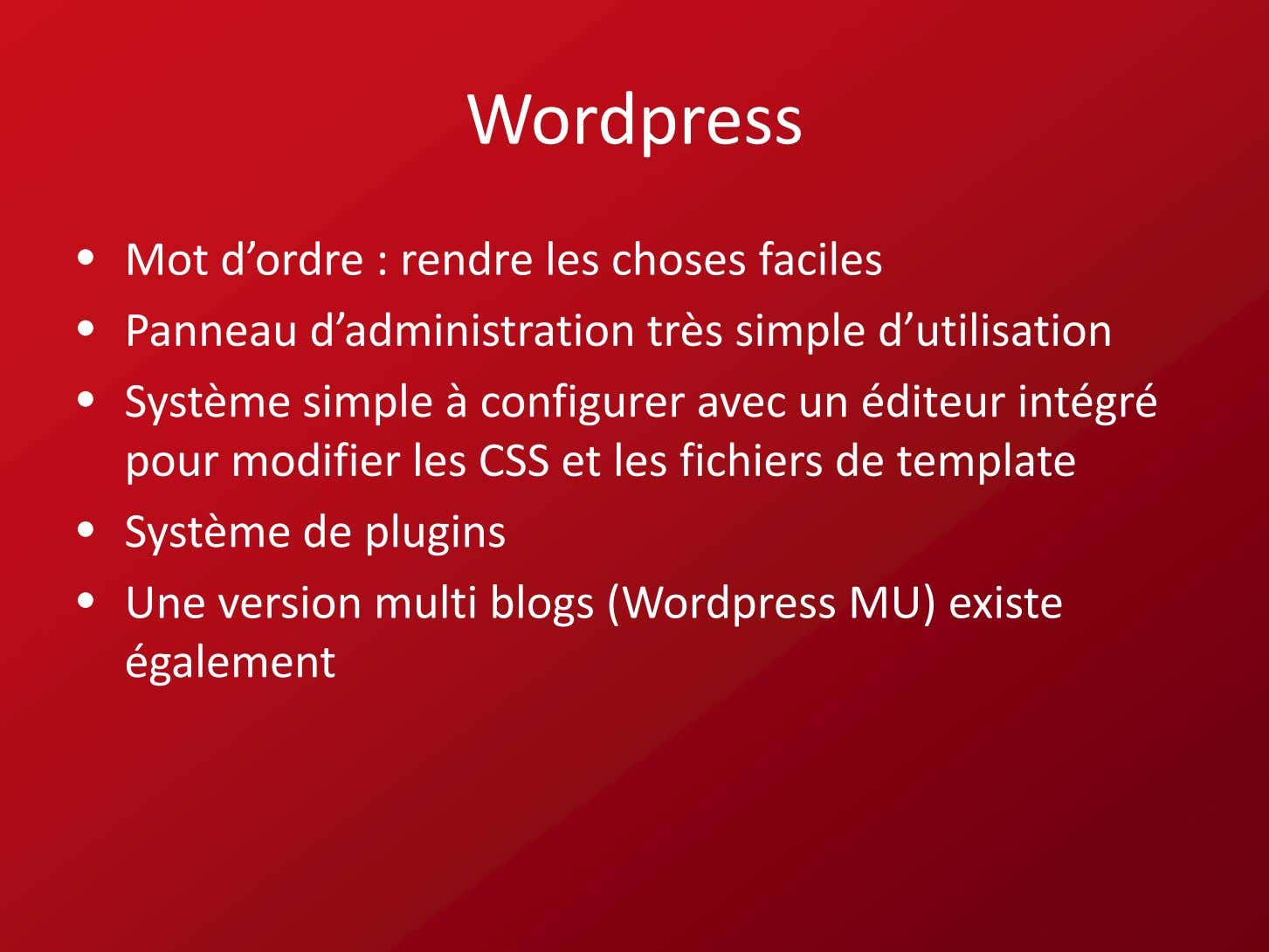 Word press • Mot d'ordre : rendre les choses faciles • Panneau d'administration très simple