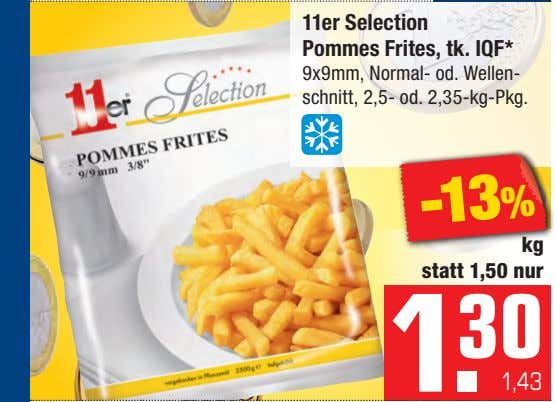 11er Selection Pommes Frites, tk. IQF* 9x9mm, Normal- od. Wellen- schnitt, 2,5- od. 2,35-kg-Pkg. kg