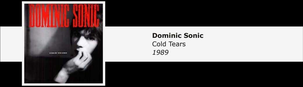Dominic Sonic Cold Tears 1989