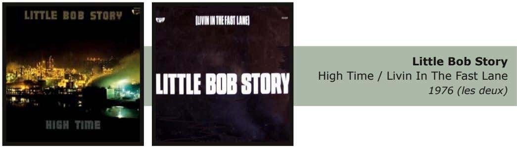 Little Bob Story High Time / Livin In The Fast Lane 1976 (les deux)
