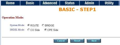 with DSLAM, the SHDSL mode is CPE. For LAN to LAN connection, one side must be