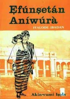 was also carried out by Albert Egbe 25. Efunsetan Aniwura Adapted from Akinwumi I sola's drama