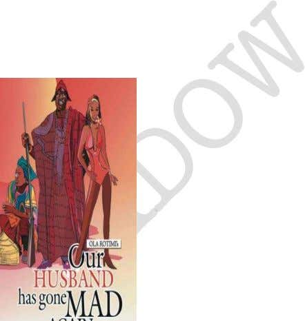 Gbadamosi 's novel of same title by Albert Egbe 28. Our Husband Has Gone Mad Again