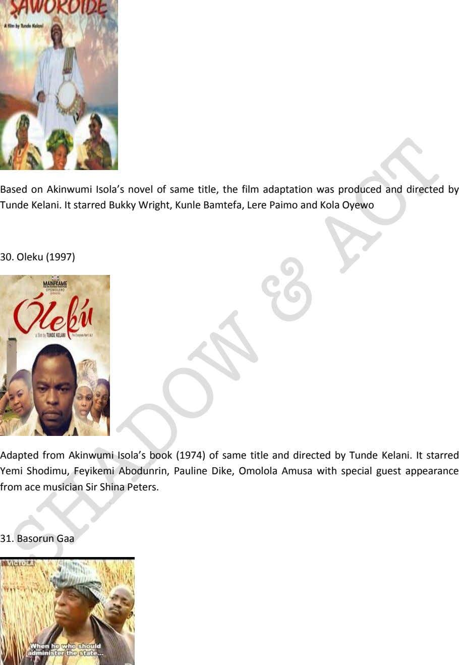 Based on Akinwumi Isola's novel of same title, the film adaptation was produced and directed