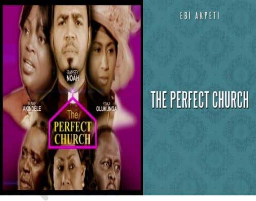 Nnaji, OC Ukeje and John Boyega. 93. The Perfect Church Produced by Wale Adenuga, the film