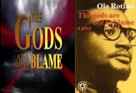 98. The gods are not to blame Wale Adenuga Productions (WAP) adapted the gods are not