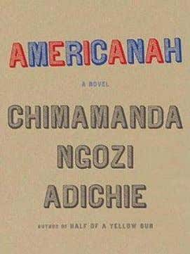 Be Adapted For The Big Screens (Coming Soon) 1. Americanah Based on Chimamanda Ngozi Adichie's novel