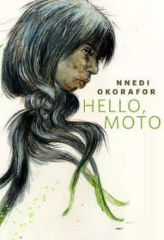 2. Hello, Moto An adaptation of Prof. Nnedi Okor afor's 2011 short story by the director