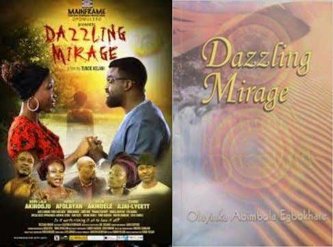 Abatti and Tamilore Kuboye. 17. Dazzling Mirage (2014) An adaptation of Olayinka Abimbola Egbokhare's novel of