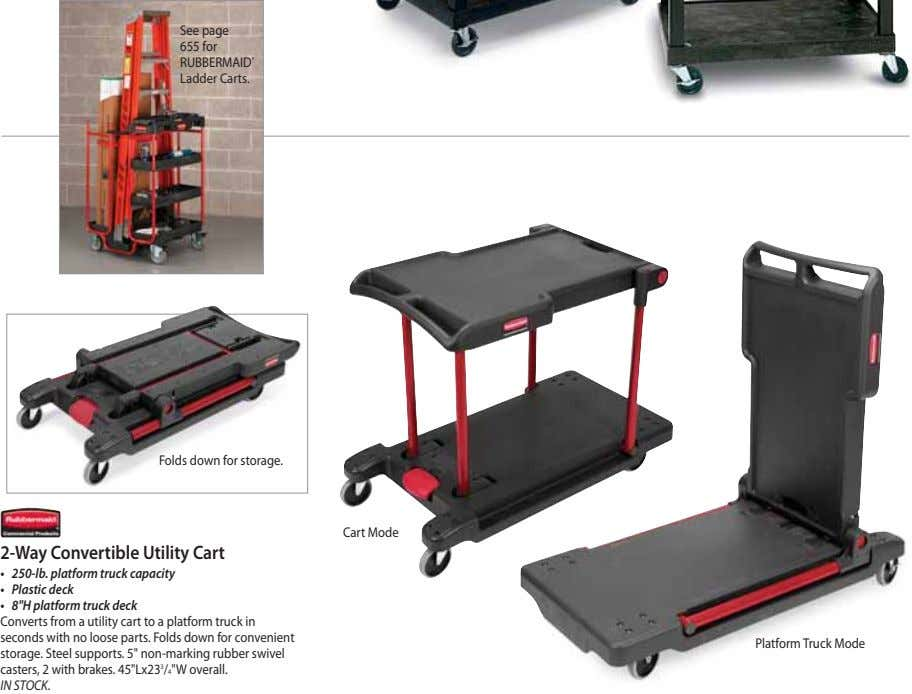 See page 655 for RUBBERMAID ® Ladder Carts. Folds down for storage. Cart Mode 2-Way