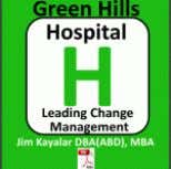 12. Green Hills Hospital - Leading Change Management: Performance measurement research indicates that most organizations