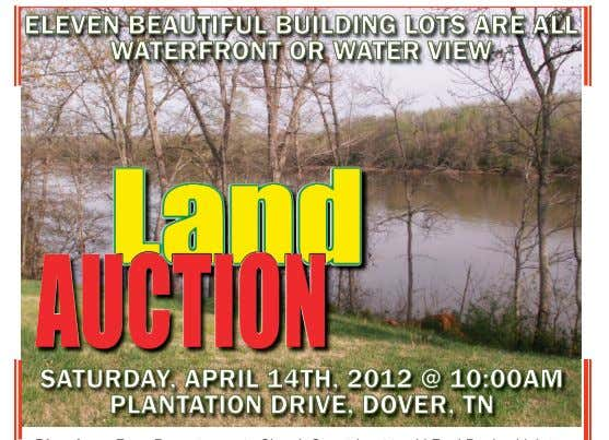 ELEVEN BEAUTIFUL BUILDING LOTS ARE ALL WATERFRONT OR WATER VIEW SATURDAY, APRIL 14TH, 2012 @