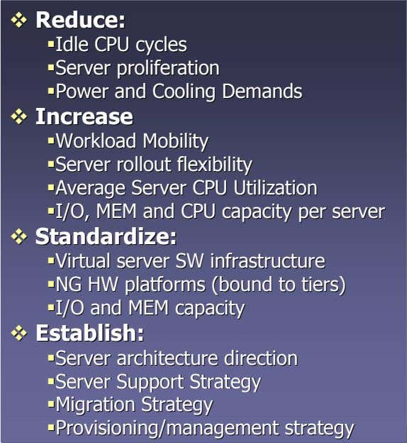 Reduce:Reduce: IdleIdle CPUCPU cyclescycles ServerServer proliferationproliferation PowerPower andand CoolingCooling