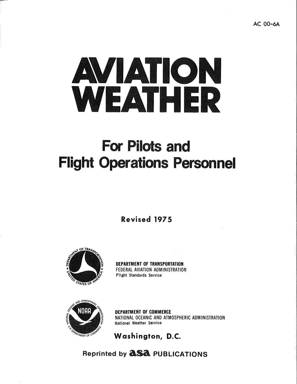 AC 00-6A For Pil sand Flight perations Personnel Revised 1975 DEPARTMENT OF TRANSPORTATION FEDERAL AVIATION