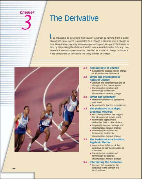 Chapter 3 The Derivative It is impossible to determine how quickly a person is running