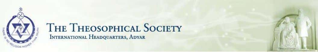 The Theosophical Society , founded in 1875, is a worldwide body whose primary object is