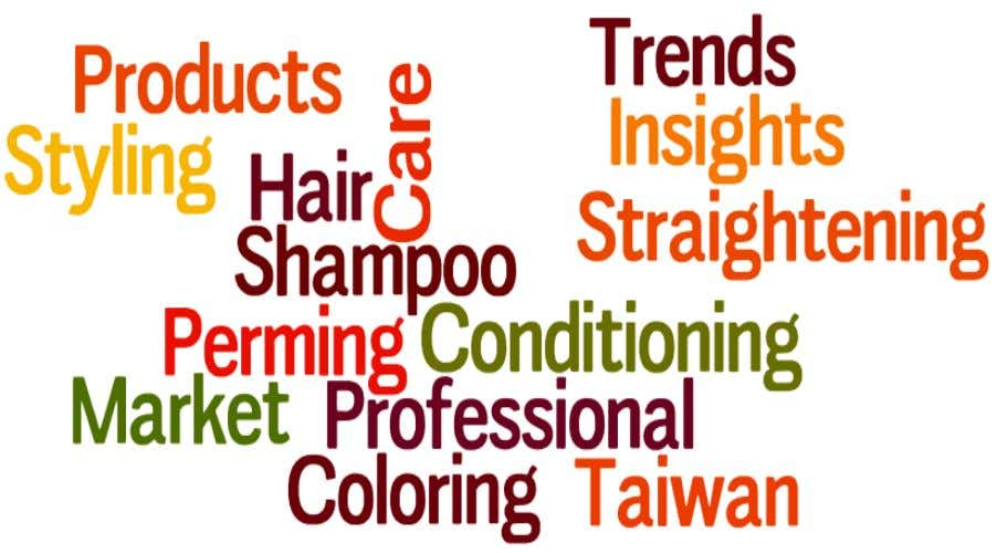 Taiwan Professional Hair Care Products Market (2015 - 2020) By Categories (Coloring, Perming & Straightening,