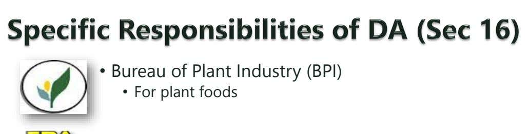 • Bureau of Plant Industry (BPI) • For plant foods