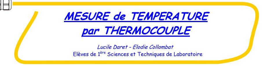 MESURE de TEMPERATURE par THERMOCOUPLE Lucile Daret - Elodie Collombat Elèves de 1 ère Sciences