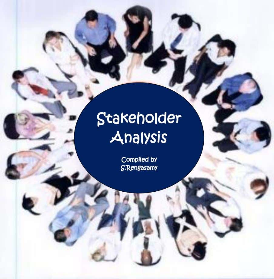 Stakeholder Analysis Compiled by S.Rengasamy