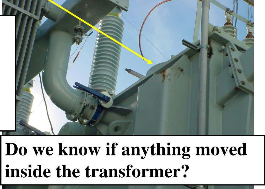 Do we know if anything moved inside the transformer?
