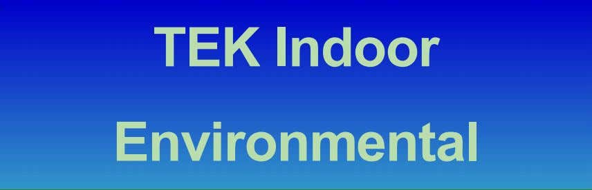 . TEK Indoor Environmental