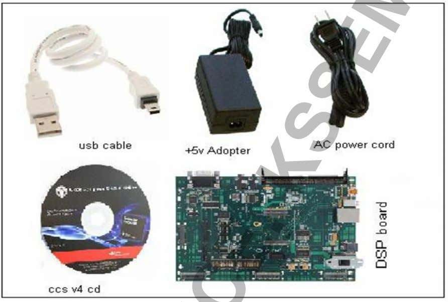 KSSEM, Bangalore Package content: TMS320C6748 DSP BOARD The C6748 DSP Experimenter Kit packaged for Universities