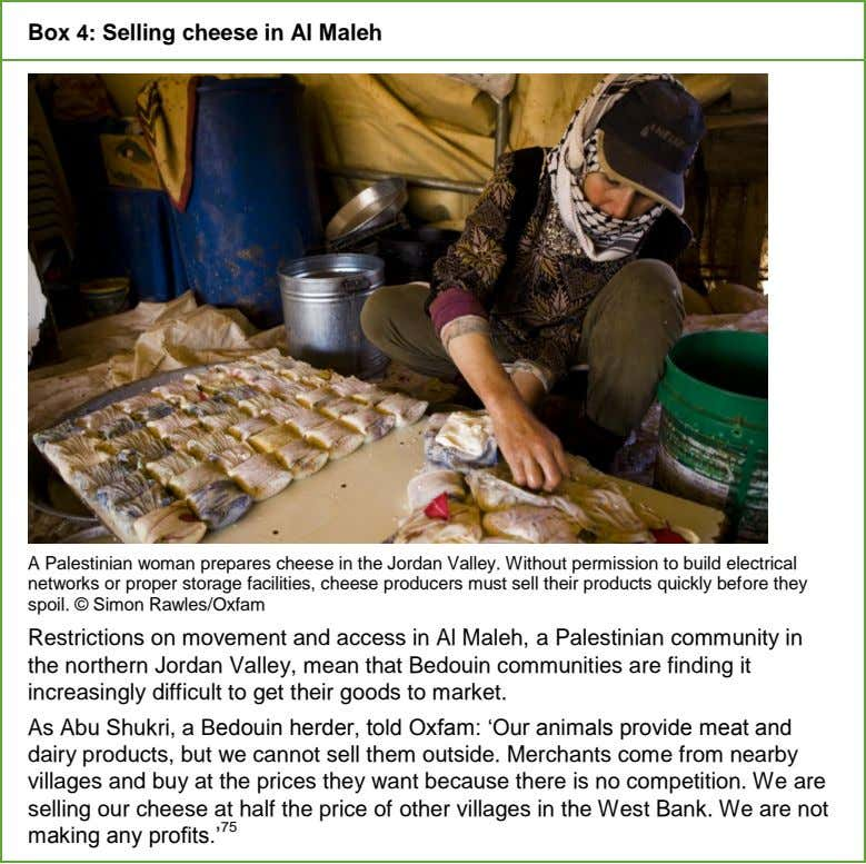 Box 4: Selling cheese in Al Maleh A Palestinian woman prepares cheese in the Jordan