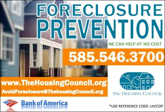 WE CAN HELP AT NO COST 585.546.3700 www.TheHousingCouncil.org AvoidForeclosure@ThehousingCouncil.org *USE REFERENCE