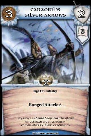 "Caradril's 3 2 Silver Arrows 5 2 High Elf • Infantry Ranged Attack: 6 ""Fly"