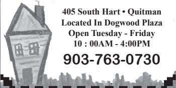 405 South Hart • Quitman Located In Dogwood Plaza Open Tuesday - Friday 10 :