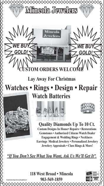 Mineola Jewelers WE BUY WE BUY GOLD! GOLD! CUSTOM ORDERS WELCOME Lay Away For Christmas