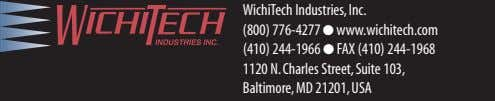 WichiTech Industries, Inc. (800) 776-4277 ● www.wichitech.com (410) 244-1966 ● FAX (410) 244-1968 1120 N.