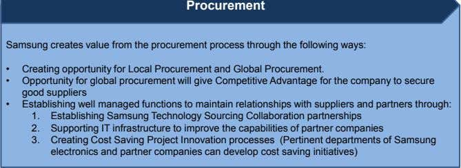 Procurement Samsung creates value from the procurement process through the following ways: • Creating opportunity